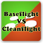 Baseflight VS Cleanflight