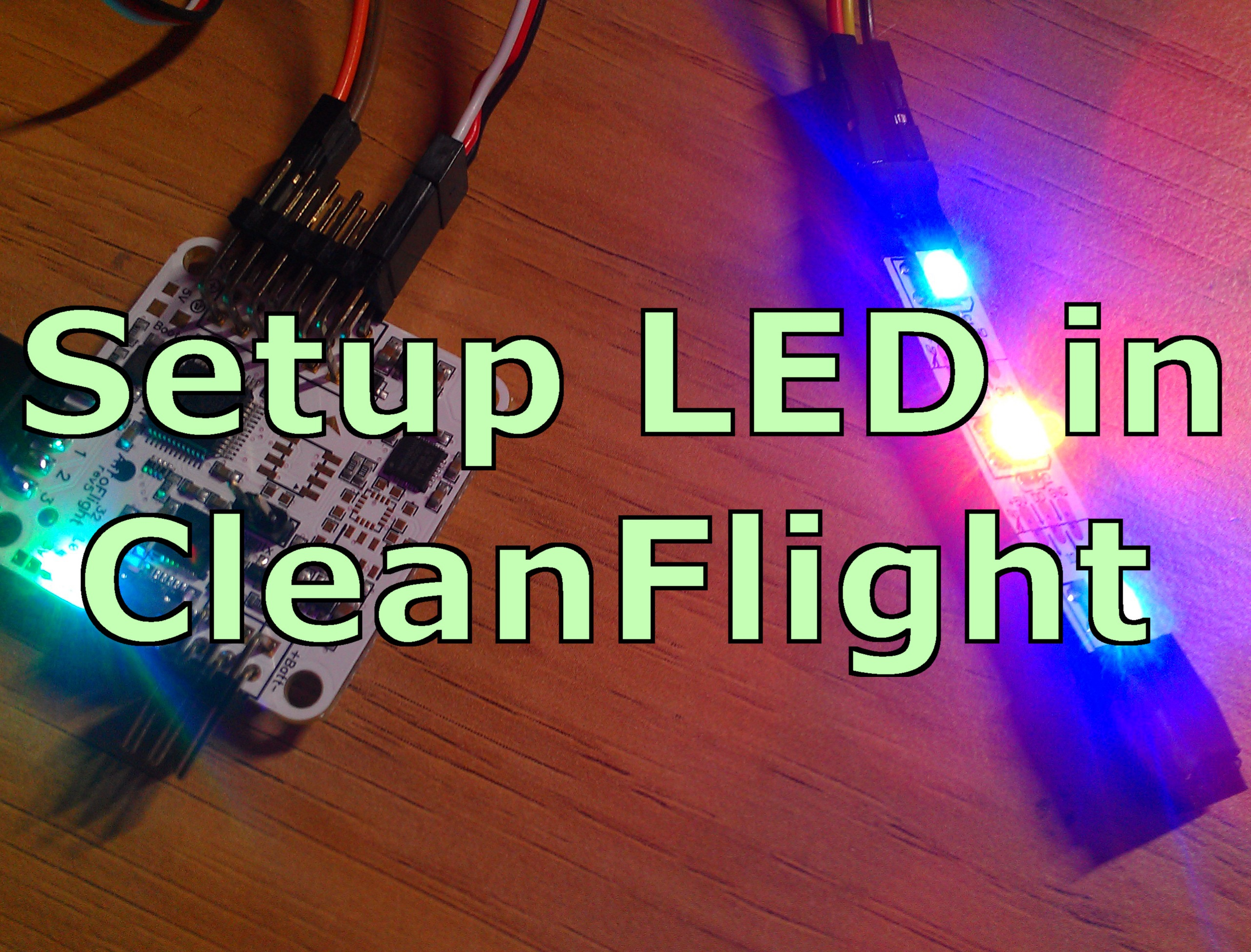 Setting up RGB LED on CleanFlight Naze32 - Colorful WS2811 WS2812 ...