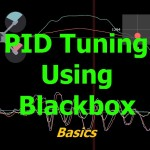 pid-tuning-using-blackbox-basics-tutorial-quadcopter-multicopter-drone