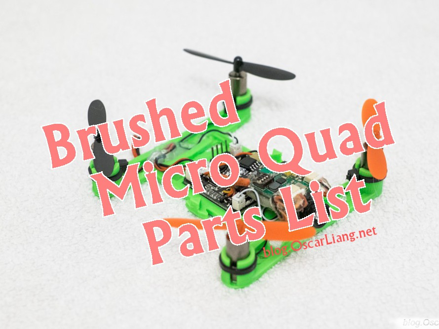 Brushed Micro Quad Parts List Oscar Liang