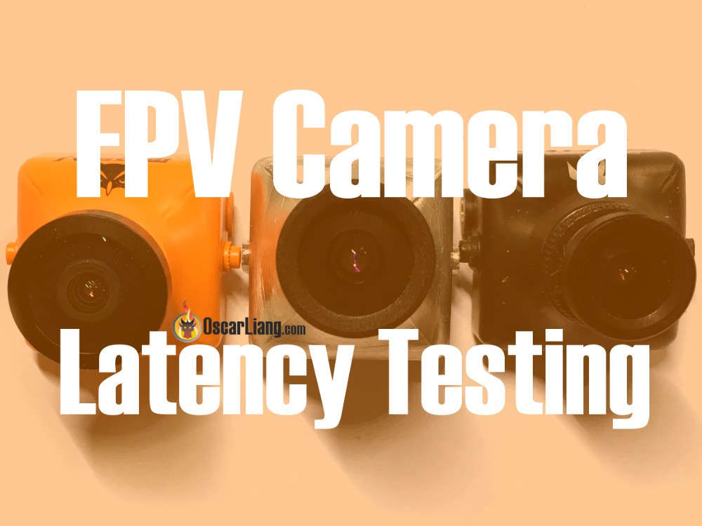 FPV Camera Latency Testing - Oscar Liang