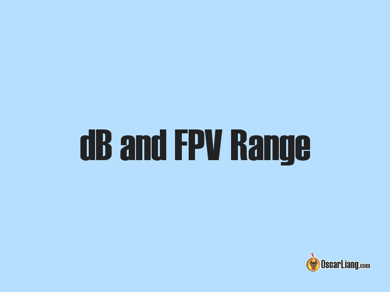 How to Calculate FPV Range with dB? - Oscar Liang